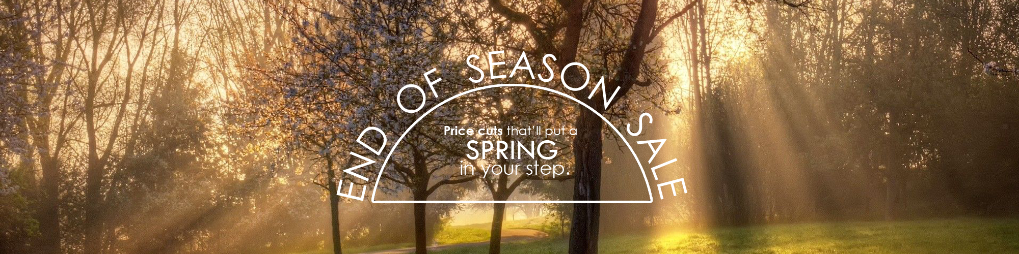 End Of Season Deals To Put A Spring In Your Step