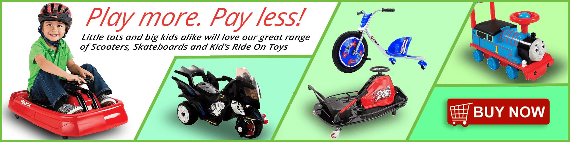 Kids Ride On Toys, Scooters, Electric Ride On's and More - Massive Range Now In Stock